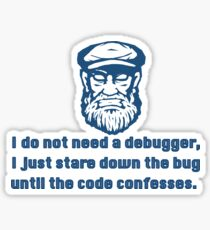 I just stare at the bug until the code confesses. Sticker