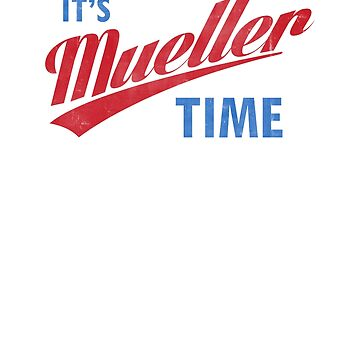 It's Mueller Time Sticker by trippeh