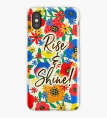 Rise & Shine! iPhone Case