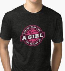 Play Like a Girl basketball | basketball shirt | basketball coach gift | basketball team gift | sports quote | basketball quotes | basketball player | basketball tshirt Tri-blend T-Shirt