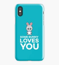 Some Bunny Loves You iPhone Case/Skin