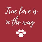 True love is in the wag by Kamira Gayle