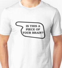 Piece Of Your Brain T-Shirt