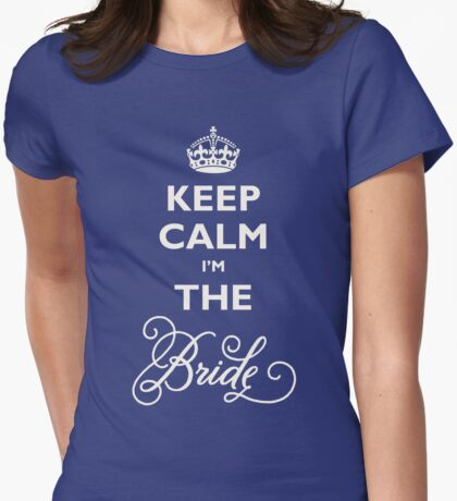 Keep Calm I Am The Bride T-Shirt