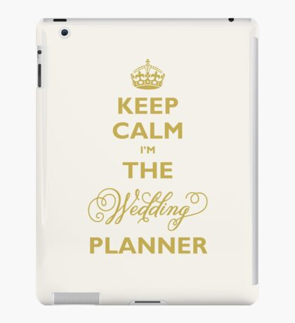 Keep Calm I am The Wedding Planner   Gold On Ivory Background iPad Case/Skin