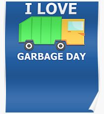 I Love Garbage Truck Day Poster