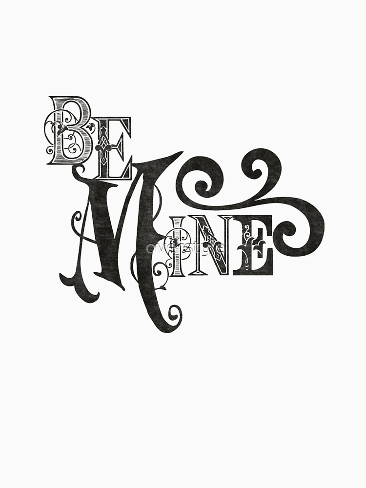 Be Mine Couple Lovers Cool Graphic Design by overstyle