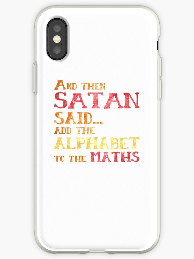 official photos bee22 6ee3a 'And Then Satan Said...Add The Alphabet To The Maths Funny Teacher Student  Mathematics' iPhone Case by overstyle