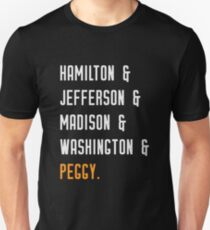 Hamilton & Jefferson & Madison & Washington & Peggy - Alexander Hamilton Unisex T-Shirt