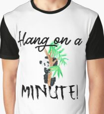 Hang on a minute panda Graphic T-Shirt
