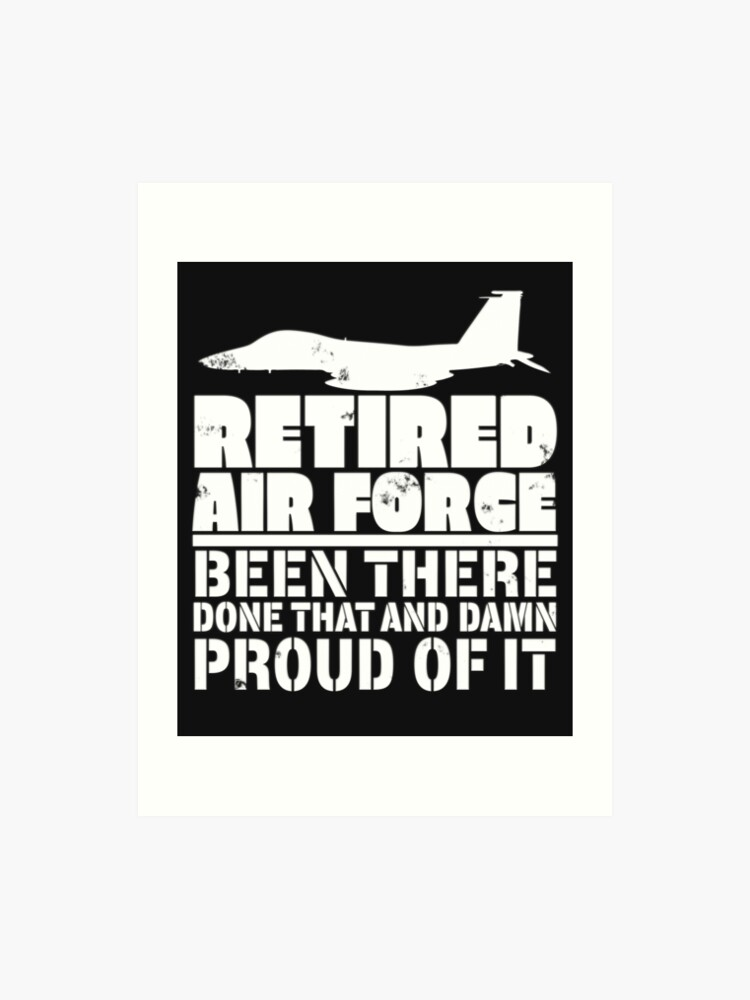 Epic Retired Air Force Proud Been There Retirement | Art Print