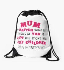 Funny Mother's day t-shirt , Happy Mothers Day t-shirt, tshirt for mum,tshirt for her, Humorous tshirt, novelty tshirt, mum tshirt, Ug;y children Drawstring Bag