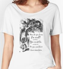 Alice In Wonderland Quote - How Do You Know I'm Mad Women's Relaxed Fit T-Shirt