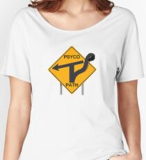 parody road sign logo psycho path Women's Relaxed Fit T-Shirt