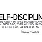 self-discipline, you like it or not - elbert hubbard by razvandrc