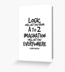 Imagination is Greater than Logic Quote - Albert Einstein Greeting Card