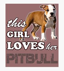 This Girl Loves Her Pit bull Photographic Print
