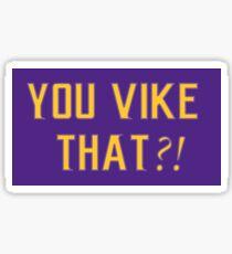 You Vike That?! Sticker
