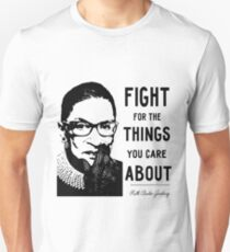 NOTORIOUS RBG - Fight For The Things That You Care About Unisex T-Shirt