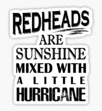 Redheads Are Sunshine Mixed With A Little Hurricane Sticker