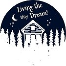 Living the tiny Dream! by TinyByLogan