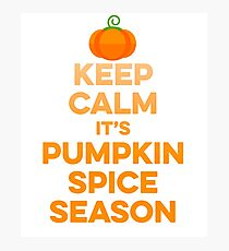 Keep Calm It's Pumpkin Spice - Gift For Coffee Lover Foodie Photographic Print