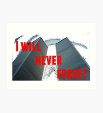 I will never forget Art Print