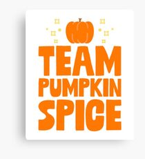 Team Pumpkin Spice - Gift For Coffee Lover Foodie Canvas Print