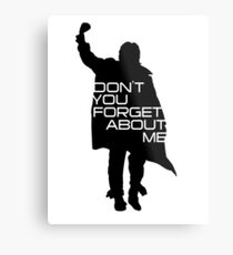 The Breakfast Club - Don't You Forget About Me Metal Print