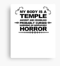 My Body Is A Temple Ancient And Crumbling Probably Cursed Harboring An Unspeakable Horror V11 Canvas Print