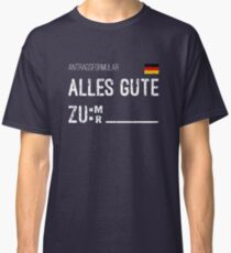 Alles Gute Funny German Application Form Classic T-Shirt