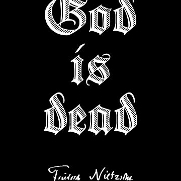 Friedrich Nietzsche Signature God is Dead by JacknightW