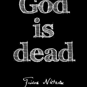 "Friedrich Nietzsche ""God Is Dead"" by JacknightW"