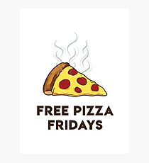 Free Pizza Fridays (Black Text) Photographic Print