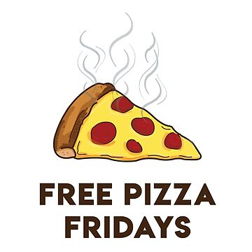 Free Pizza Fridays (Black Text) by 4everYA