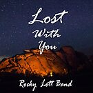 Lost With You by Rocky Lott Band