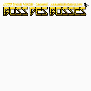 BOSS DES BOSSES 2009 B by adamjohnston