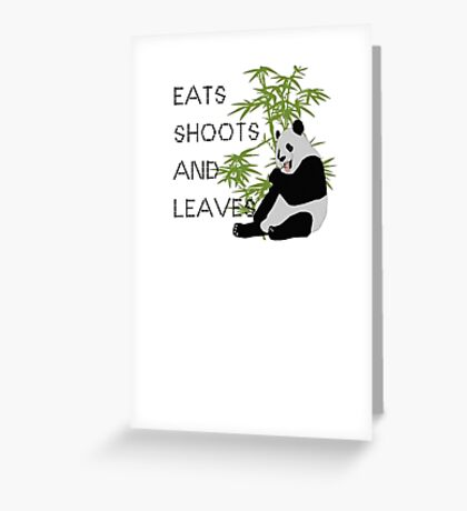 Eats, Shoots and Leaves Greeting Card