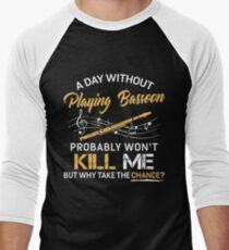 A Day Without Playing Bassoon Men's Baseball ¾ T-Shirt