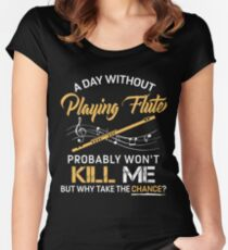 A Day Without Playing Flute Women's Fitted Scoop T-Shirt