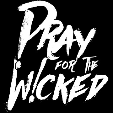 Pray For The Wicked by WhipLeen