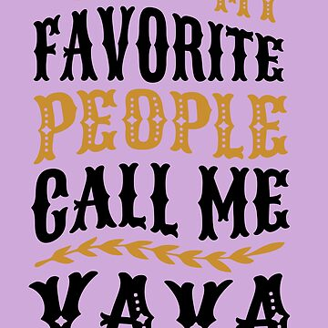 My Favorite People Call Me Yaya T-shirt, Phone Cases And Other Gifts by MemWear