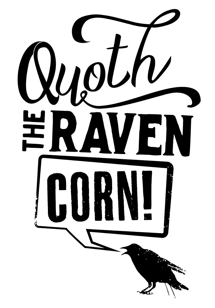 Quoth The Raven, Corn! by JenSnow
