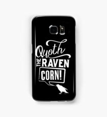 Quoth the Raven, Corn! (White) Samsung Galaxy Case/Skin