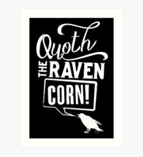Quoth the Raven, Corn! (White) Art Print