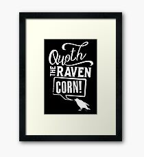 Quoth the Raven, Corn! (White) Framed Print