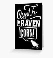 Quoth the Raven, Corn! (White) Greeting Card