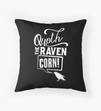 Quoth the Raven, Corn! (White) Throw Pillow