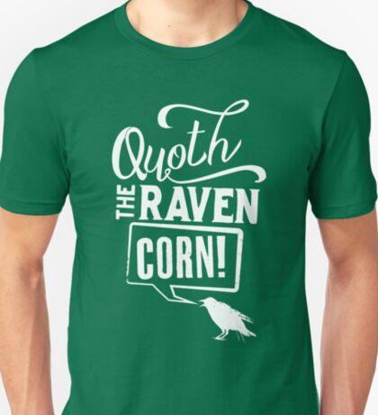 Quoth the Raven, Corn! (White) T-Shirt