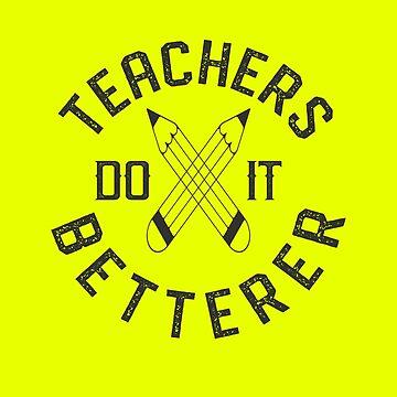 Funny Teacher Bad Grammar Teachers Do It Betterer by rainydaysstudio